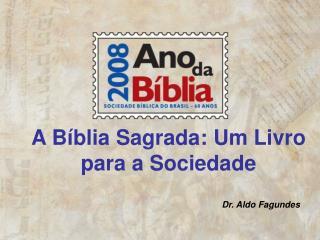 A Bíblia Sagrada: Um Livro para a Sociedade