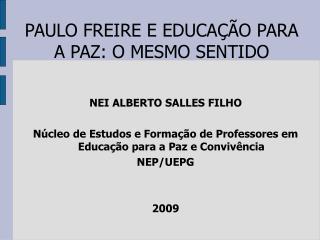 PAULO FREIRE E EDUCAÇÃO PARA A PAZ: O MESMO SENTIDO