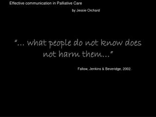 """… what people do not know does not harm them…"""