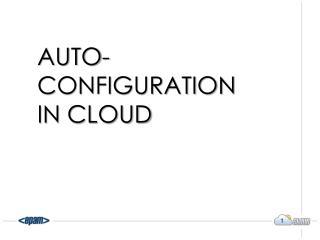 Auto-configuration in Cloud
