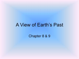 A View of Earth's Past