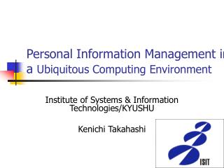 Personal Information Management in a  Ubiquitous Computing Environment