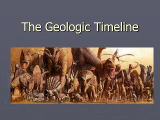 The Geologic Timeline
