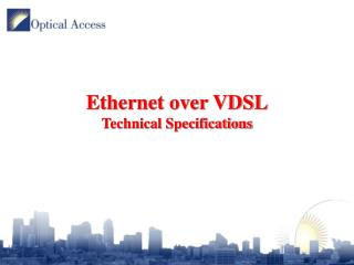 Ethernet over VDSL Technical Specifications