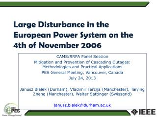 Large Disturbance in the European Power System on the 4th of November 2006