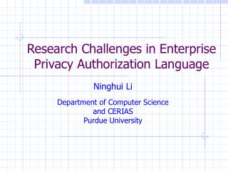 Research Challenges in Enterprise Privacy Authorization Language