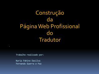 Trabalho realizado por: Nuria Pahino Dasilva Fernando Guerra e Paz