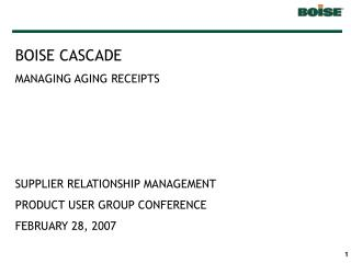 BOISE CASCADE MANAGING AGING RECEIPTS SUPPLIER RELATIONSHIP MANAGEMENT