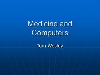 Medicine and Computers