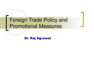 Foreign Trade Policy and Promotional Measures