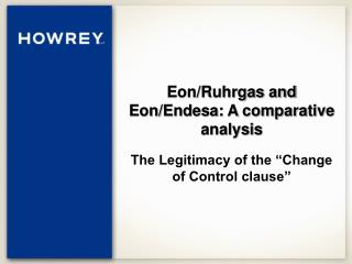 Eon/Ruhrgas and Eon/Endesa: A comparative analysis