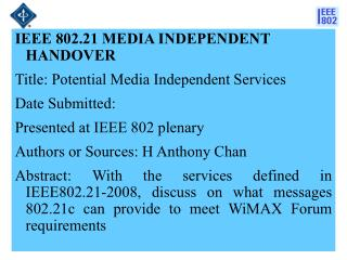IEEE 802.21 MEDIA INDEPENDENT HANDOVER  Title: Potential Media Independent Services