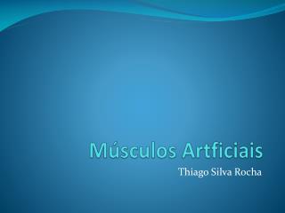 Músculos  Artficiais