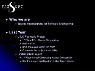 Who we are Special Interest group for Software Engineering Last Year UIUC Pathways Project