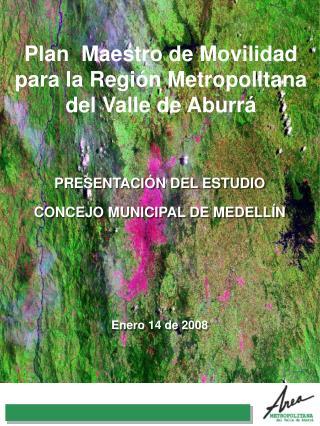 Plan  Maestro de Movilidad para la Región Metropolitana del Valle de Aburrá