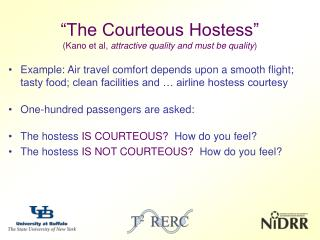"""The Courteous Hostess"" (Kano et al,  attractive quality and must be quality )"