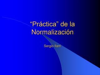 Pr ctica  de la Normalizaci n  Sergio Ilarri