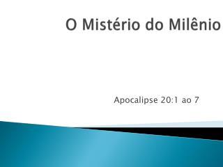 O Mistério do Milênio