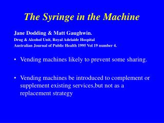 The Syringe in the Machine