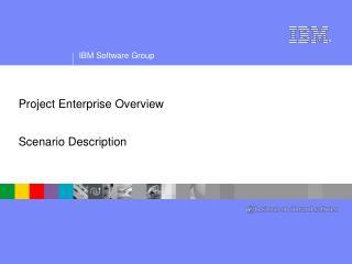 Project Enterprise Overview Scenario Description