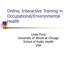Online, Interactive Training in Occupational/Environmental Health