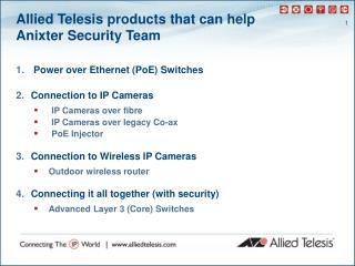 Allied Telesis products that can help  Anixter Security Team