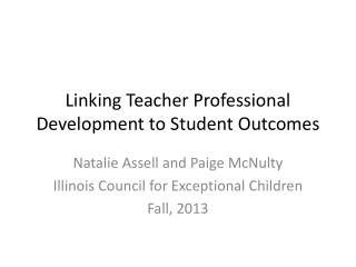 Linking Teacher Professional  Development  to Student Outcomes