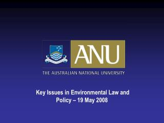 Key Issues in Environmental Law and Policy – 19 May 2008