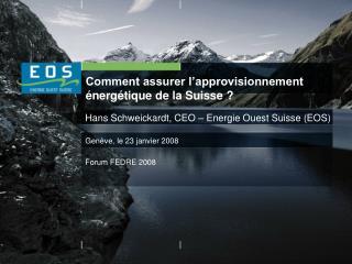 Comment assurer l'approvisionnement énergétique de la Suisse ?