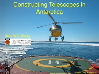 Constructing Telescopes in Antarctica