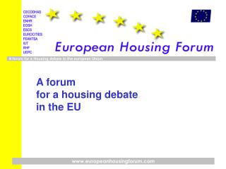 A forum  for a housing debate in the EU