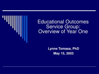 Educational Outcomes Service Group:  Overview of Year One