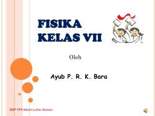 FISIKA  KELAS VII