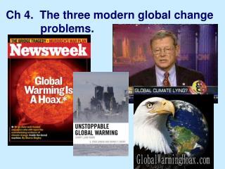 Ch 4.  The three modern global change                              problems.