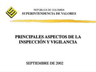 PRINCIPALES ASPECTOS DE LA  INSPECCIÓN Y VIGILANCIA