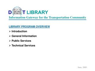 LIBRARY PROGRAM OVERVIEW  Introduction   General Information  Public Services  Technical Services