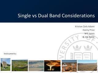 Single  vs  Dual Band Considerations