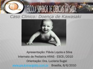 Apresentação: Flávia Loyola e Silva