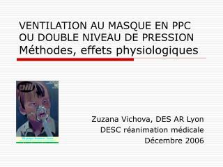 VENTILATION AU MASQUE EN PPC OU DOUBLE NIVEAU DE PRESSION Méthodes, effets physiologiques
