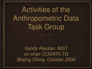 Activities of the Anthropometric Data Task Group