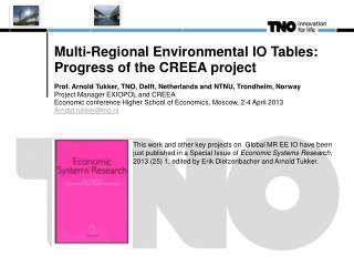 Multi-Regional Environmental IO Tables: Progress of the CREEA project