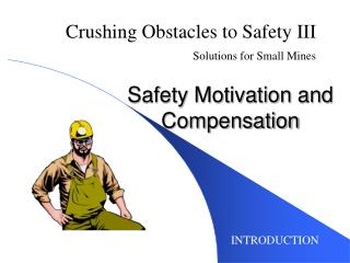Safety Motivation and Compensation