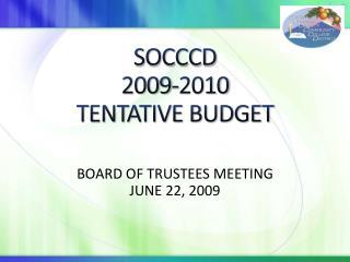 SOCCCD 2009-2010 TENTATIVE BUDGET