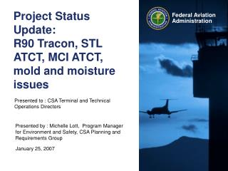 Project Status Update:  R90 Tracon, STL ATCT, MCI ATCT, mold and moisture issues