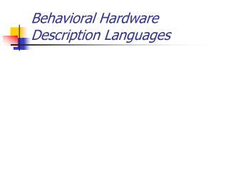 Behavioral Hardware Description Languages