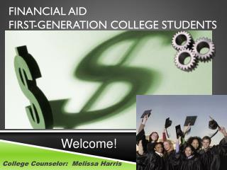 FINANCIAL AID First-Generation College Students
