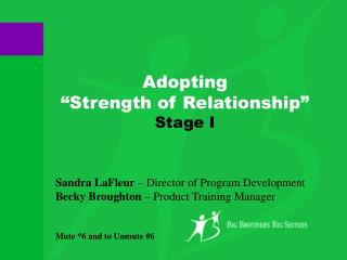 Sandra LaFleur  – Director of Program Development Becky Broughton  – Product Training Manager