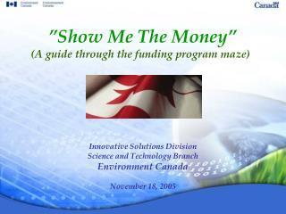 Show Me The Money  A guide through the funding program maze