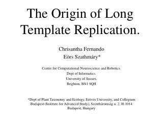 The Origin of Long Template Replication.