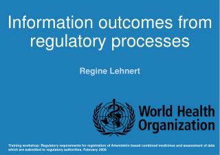 Information outcomes from regulatory processes